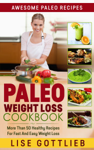 Paleo Weight Loss The Ultimate Paleo Diet Cookbook